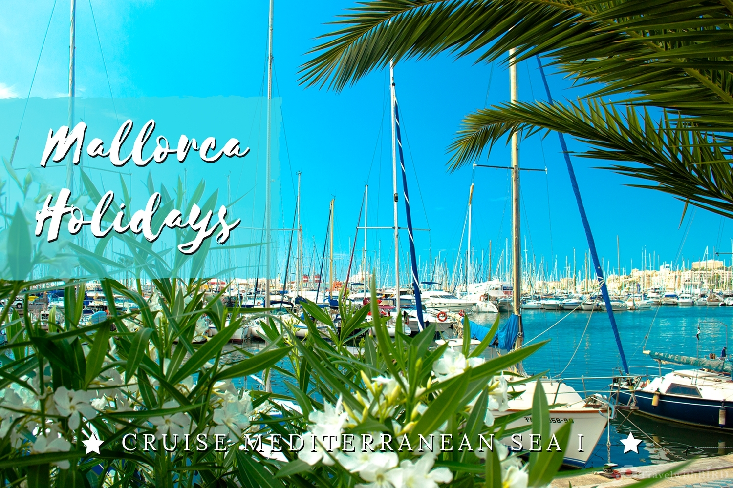 Cruise mediterranean sea (1): Mallorca holiday
