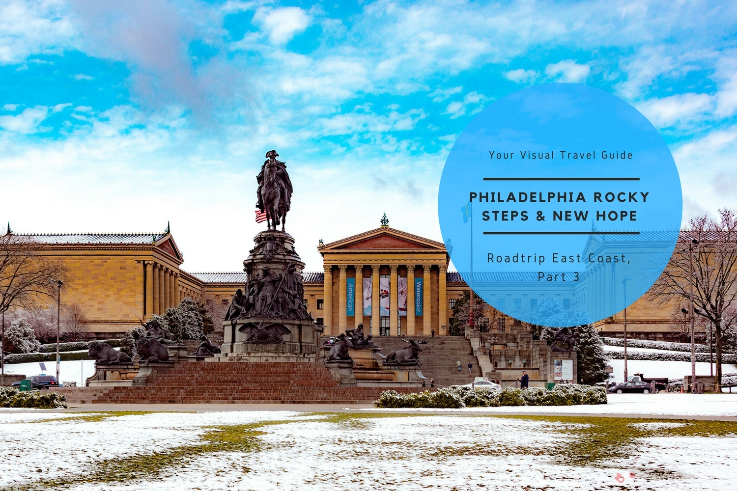 Roadtrip USA East Coast (3) Philadelphia Rocky Steps & New Hope