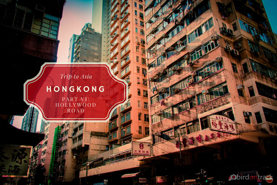 Hollywood Road Hong Kong (Hong Kong attractions Pt VI)