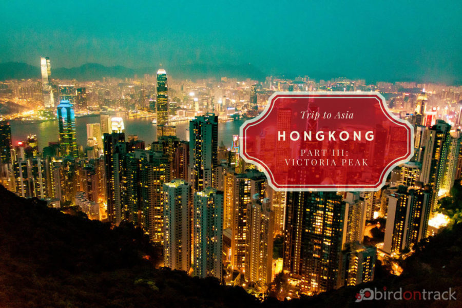 Victoria Peak View – Hong Kong attractions 2018 Pt. III